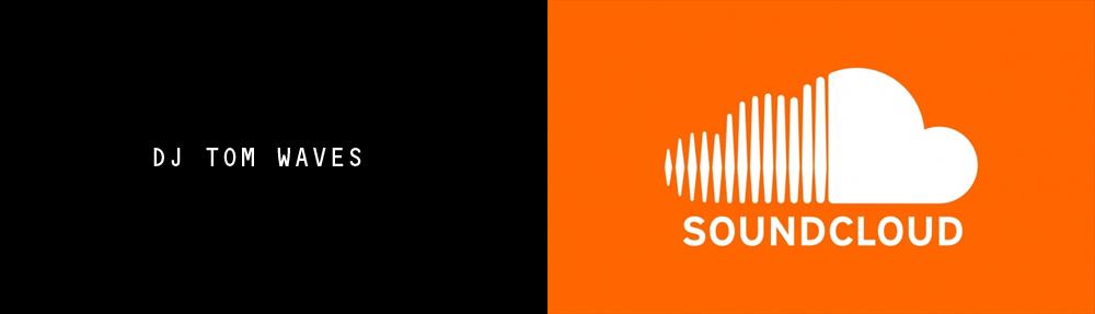 DJ TOM WAVES soundcloud