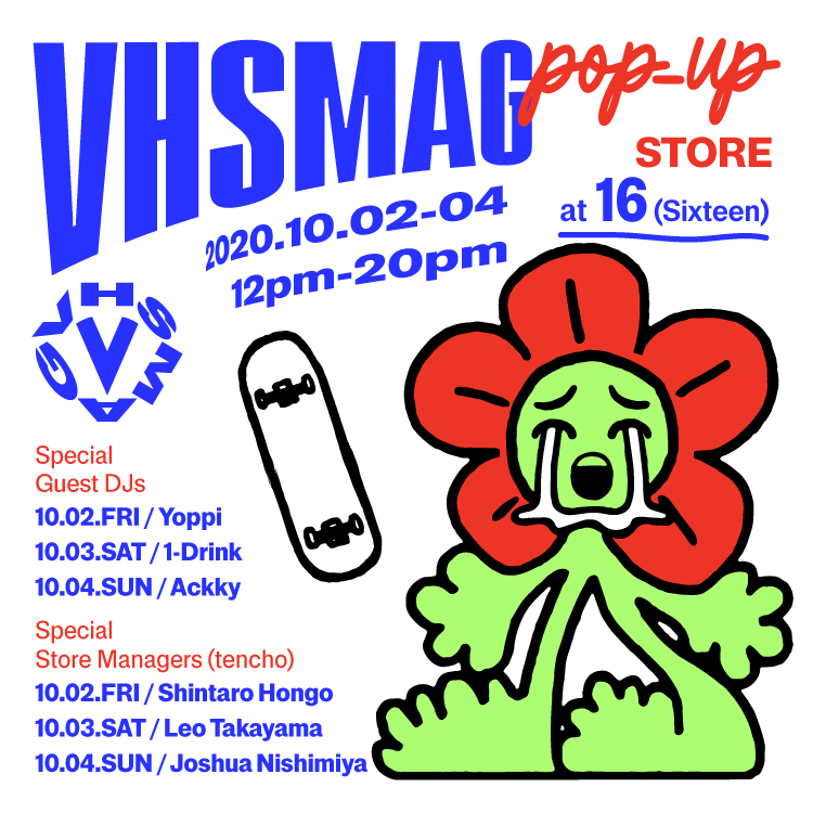 VHS MAG POP-UP STORE at 16(Sixteen)渋谷