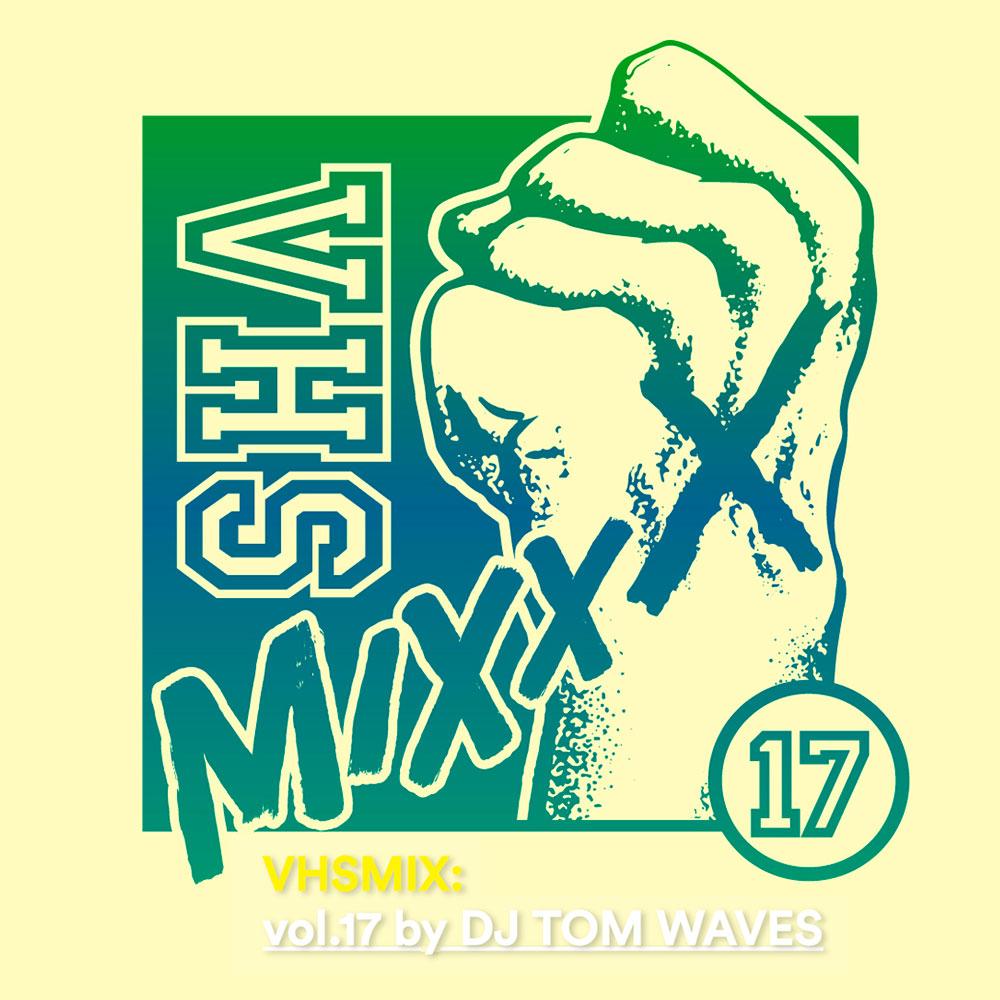 DJ TOM WAVES mix at VHS MAG MIXXX 17